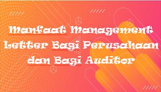 Manfaat Management Letter Bagi Perusahaan dan Bagi Auditor