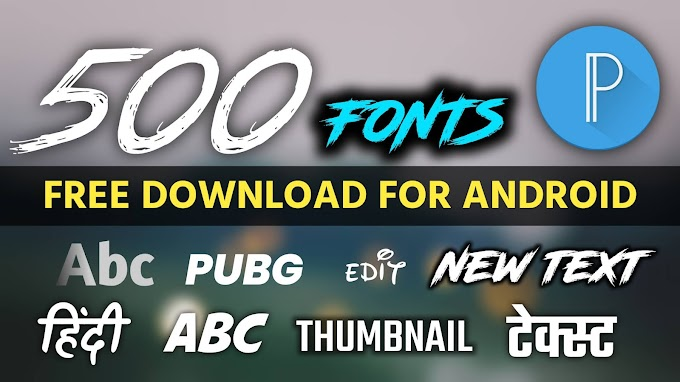 500 Fonts Free Download For Android.Pixlab, Photoshop And Picsart