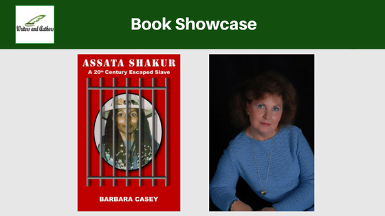 Book Showcase: Assata Shakur: A 20th Century Escaped Slave by Barbara Casey @iReadBookTours