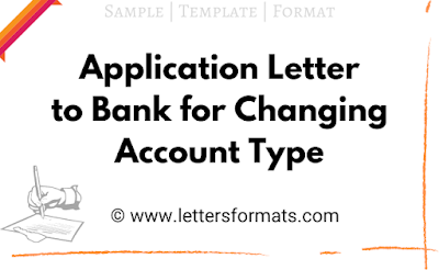 letter to bank for change of account type