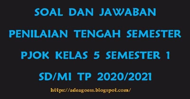 Download Soal Pts Uts Pjok Kelas 5 Semester 1 Sd Mi Kurikulum 2013 Tp 2020 2021 Sobang 2