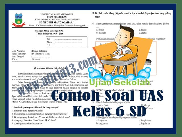 Soal Ujian Akhir Semester (UAS) SD Kelas 6 Tahun Ajaran 2017