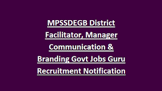 MPSSDEGB District Facilitator, Manager Communication & Branding Govt Jobs Guru Recruitment Notification 2018