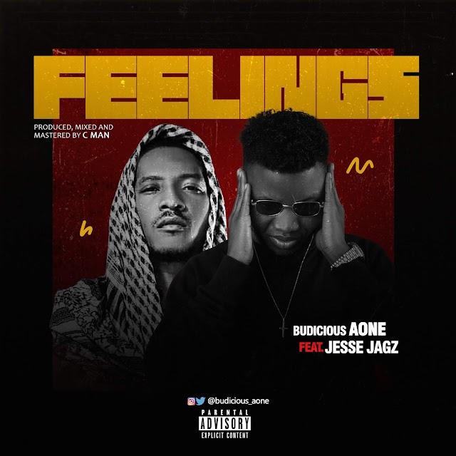 MUSIC: FEELINGS= BUDICIOUS AONE Ft JASSE JAGZ