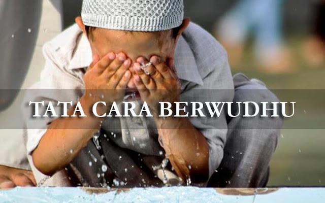 Berikut ini akan di jelaskan mengenai tata cara wudhu yang baik dan benar sesuai anjuran yang dicontoh kan baginda Nabi besar Muhammad SAW.