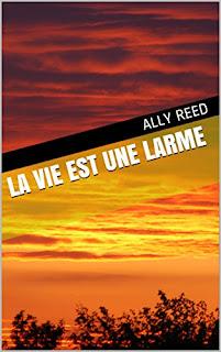 La Vie Est Une Larme de Ally Reed PDF