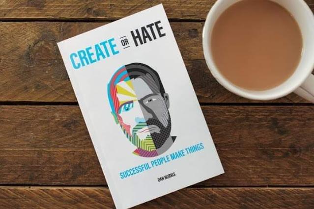 Create or Hate. Penulisnya Dan Norris, seorang blogger,