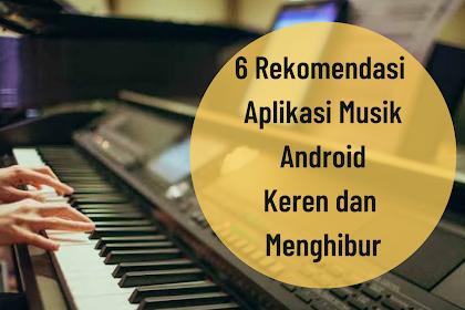 6 Rekomendasi Aplikasi Musik Android Keren dan Menghibur