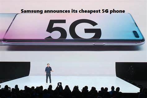 Samsung announces its cheapest 5G phone