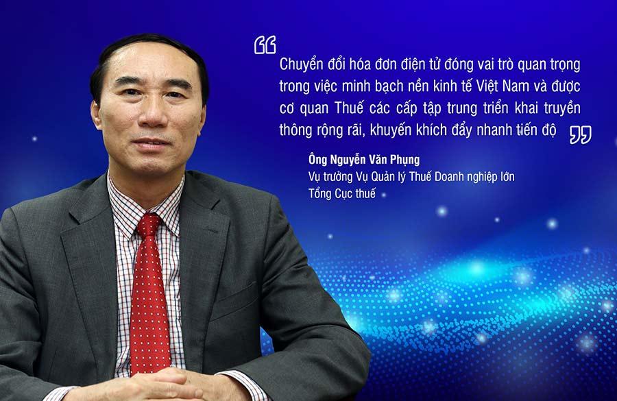Ông Nguyễn Văn Phụng – Vụ trưởng Vụ Quản lý Thuế doanh nghiệp lớn, Tổng cục Thuế