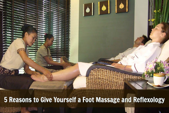 5 Reasons to Give Yourself a Foot Massage and Reflexology
