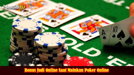 Bonus Judi Online Saat Mainkan Poker Online