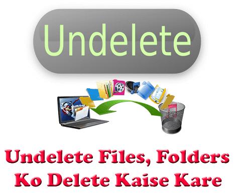 undelete-file-ko-delete-kaise-kare