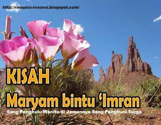 "Sinopsis Kisah Islami ""Maryam Binti Imran Penghuni Surga"", Ibunda dari Nabi Isa a.s"