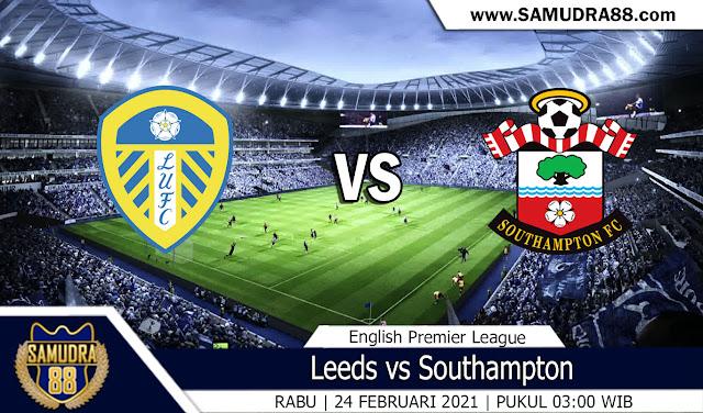 Prediksi Bola Terpercaya Leeds vs Southampton 24 Februari 2021