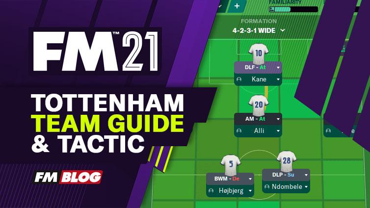Football Manager 2021 Tottenham - Tactic | Team Guide | FM21