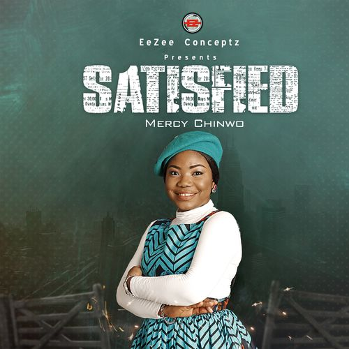 (New release) Download Mercy Chinwo - Satisfied (FULL mp3 ALBUM)