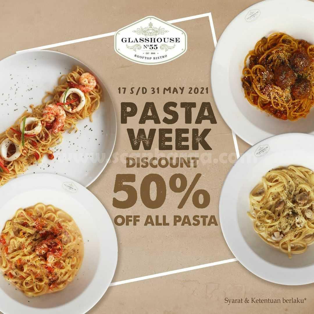 Promo Glasshouse 55 - Pasta Week Diskon 50% untuk Semua Pasta