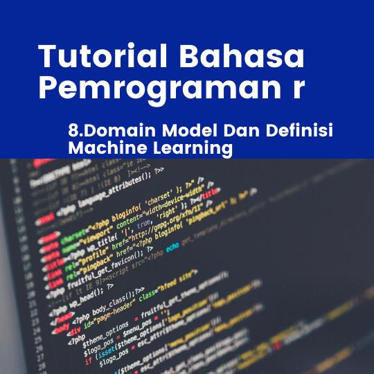 Domain Model Dan Pengertian Machine Learning