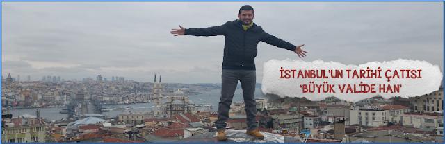 Gezenti-Caner-Buyuk-Valide-Han-Gezi-Yazisi