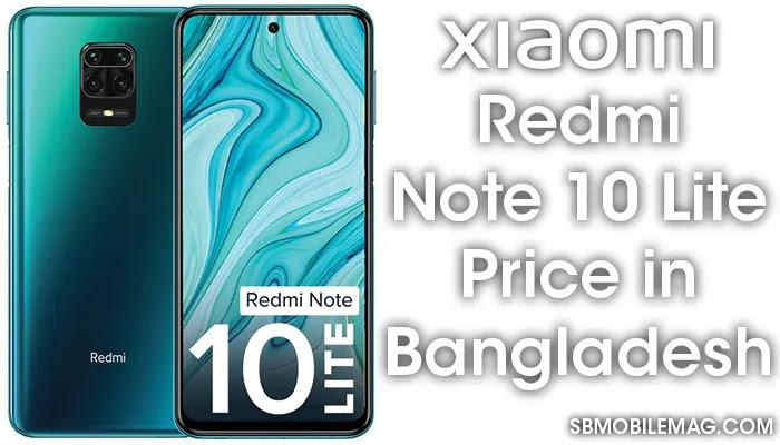 Xiaomi Redmi Note 10 Lite, Xiaomi Redmi Note 10 Lite Price, Xiaomi Redmi Note 10 Lite Price in Bangladesh