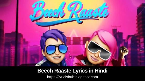 Beech Raaste Lyrics in Hindi | Armaan Malik & Nikhita Gandhi | Niranjan | Salim - Sulaiman