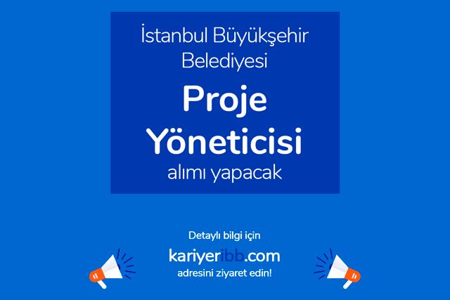 İstanbul Büyükşehir Belediyesi, Proje Yöneticisi alımı yapacak. Kariyer İBB iş ilanı detayları kariyeribb.com'da!
