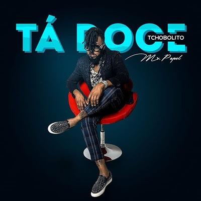 Tchobolito Mr. Papele  - Tá-Doce [Download] mp3