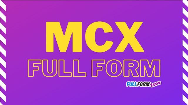 MCX Full Form