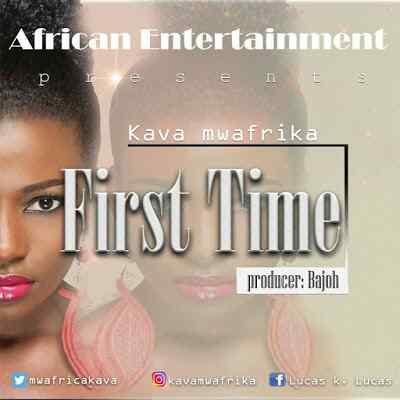 Download Mp3 | Kava Mwafrika - First Time
