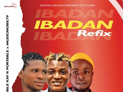 DJ Double Kay Ft Portable X Musicmobiltv – Ibadan Refix