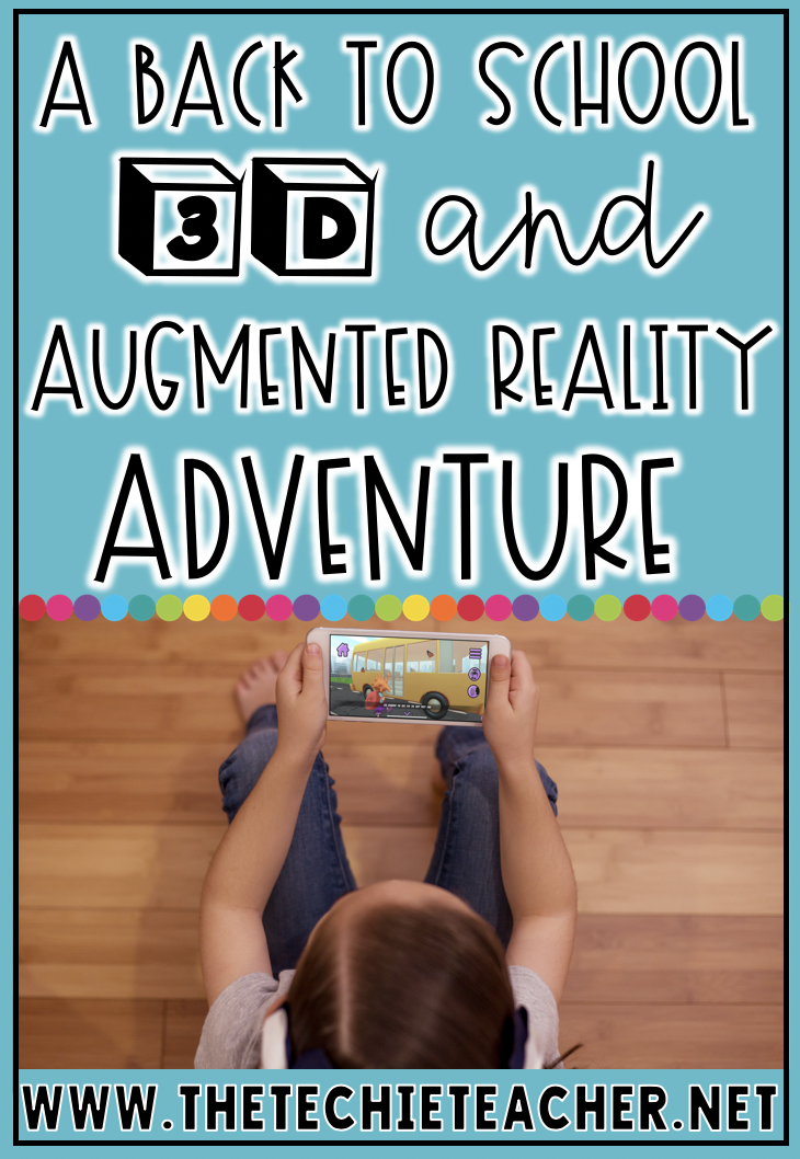 A Back to School 3D Augmented Reality Adventure with the digital story: Lizzy's World.