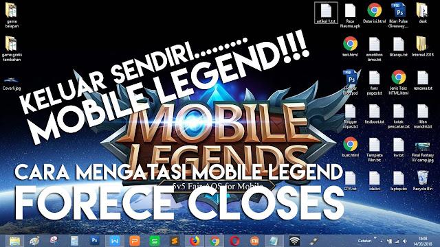 Kejadian ini sering di sebut juga sebagai game force closes pada Mobile Legend