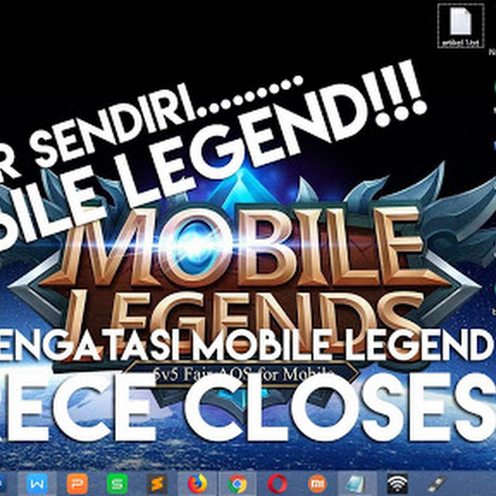 Penyebab Mobile Legends di Android Force Close