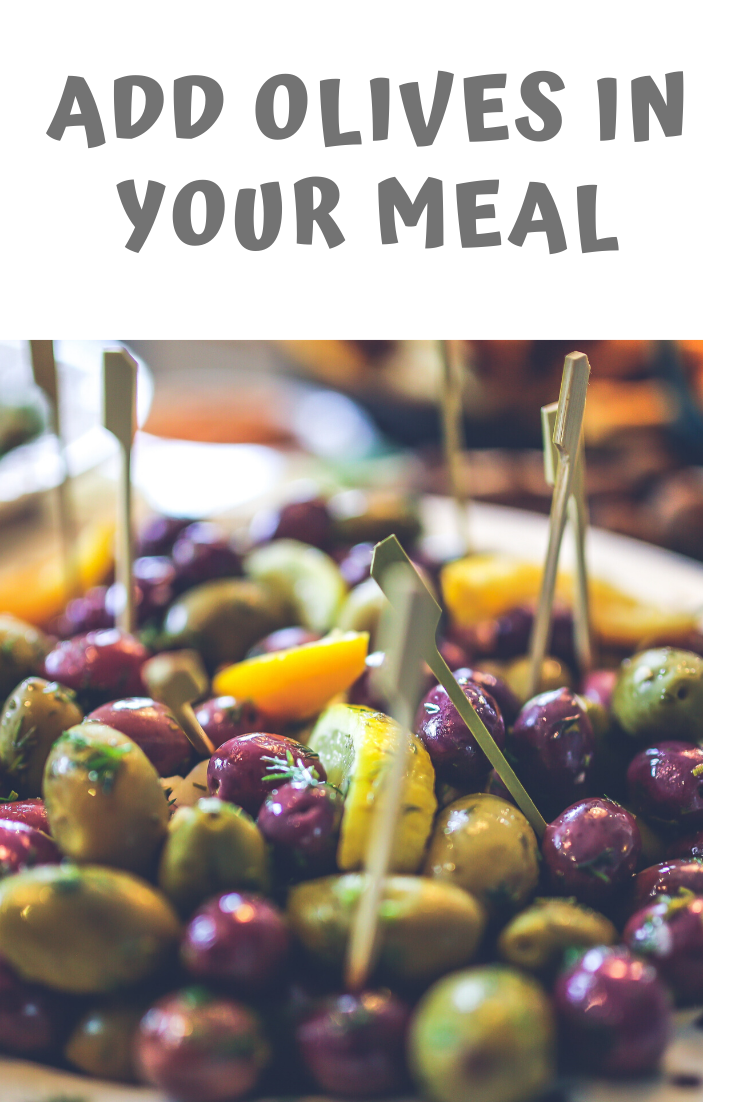 olives and Fruits are good for weight loss
