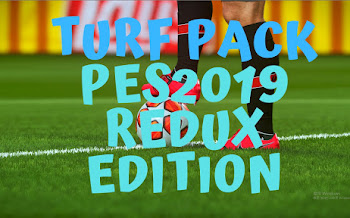 TURF PACK   V5.2   REDUX EDITION   PES2019   PC