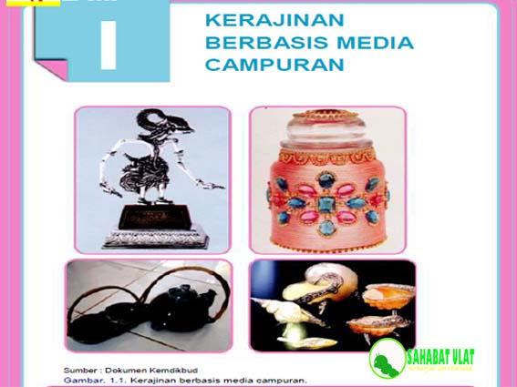 Bab 1 Kerajinan Berbasis Media Campuran Prakarya SMP/MTs Kelas 9 Kurikulum 2013 Edisi Revisi 2018