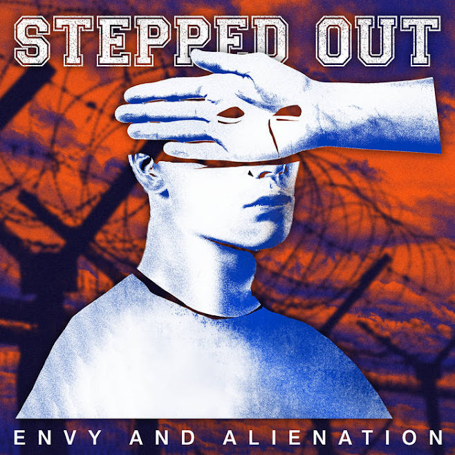 Stepped Out - Envy And Alienation (2021)