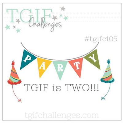 http://tgifchallenges.blogspot.com/2017/04/tgifc105-its-time-to-celebrate-tgif.html