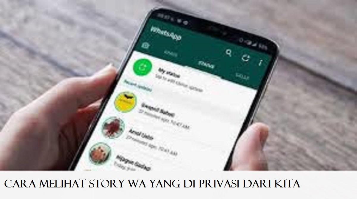 Cara Melihat Story WA yang di Privasi dari Kita