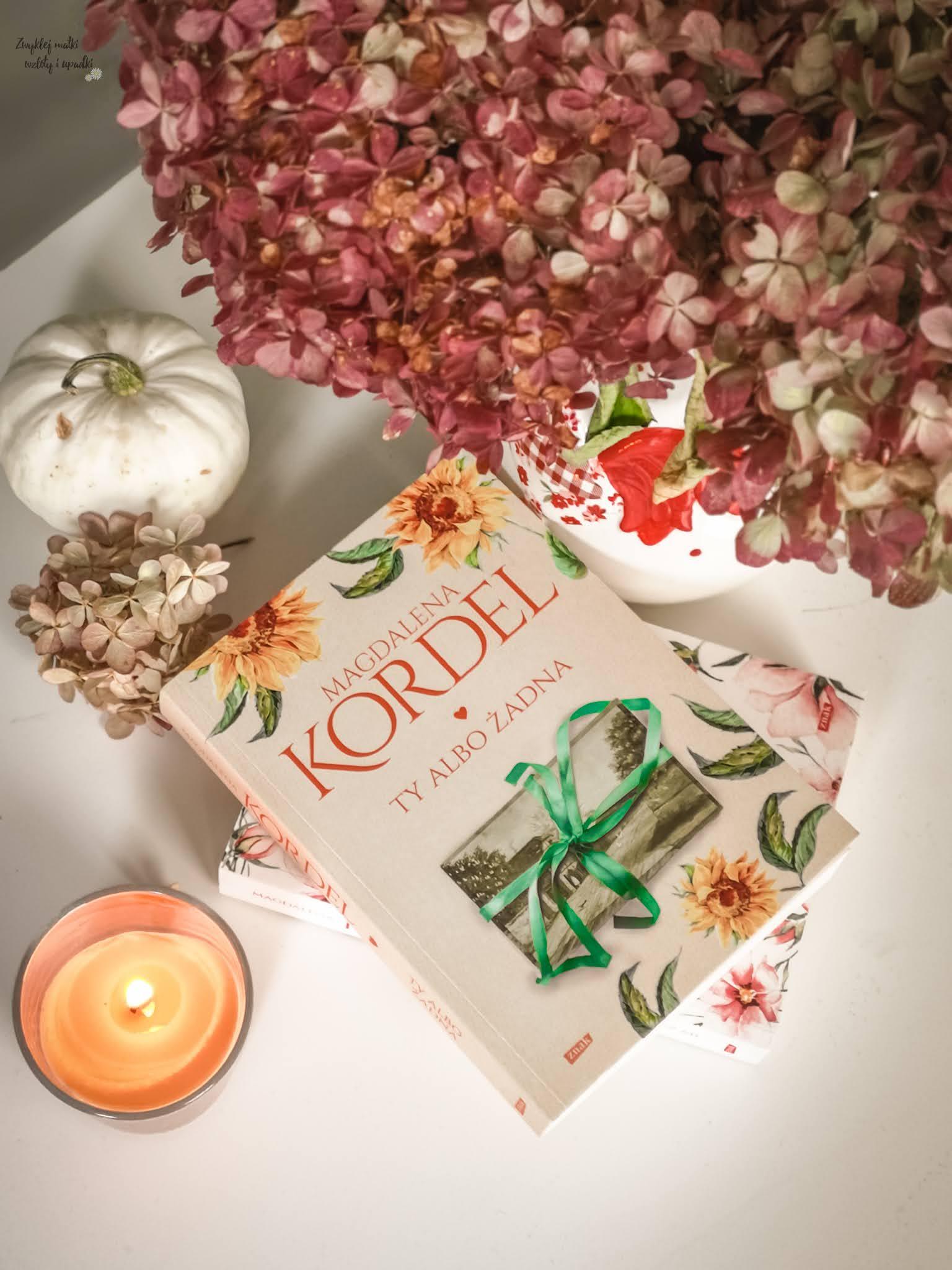 Ty albo żadna, czyli najnowsza powieść Magdaleny Kordel