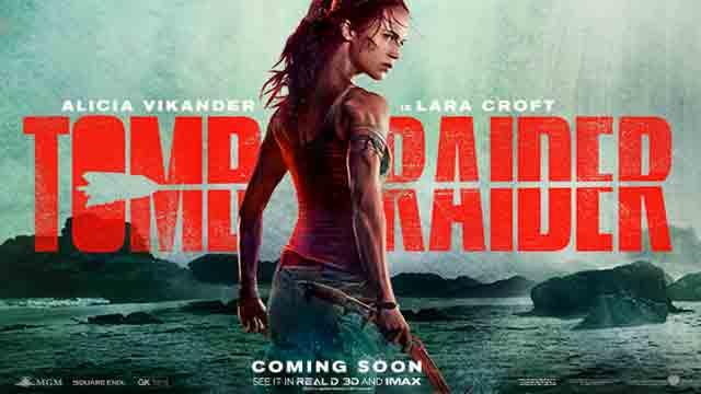 Sinopsis Film Tomb Raider (2018) Beserta Daftar Pemain dan Trailer