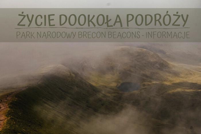 Park Narodowy Brecon Beacons - co warto wiedzieć o najmłodszym parku w Walii