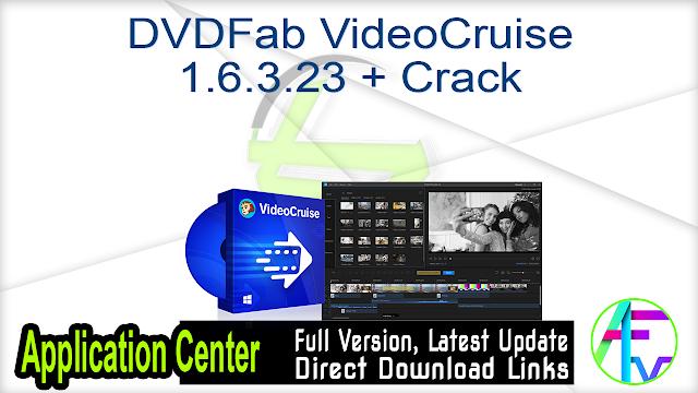 DVDFab VideoCruise 1.6.3.23 + Crack
