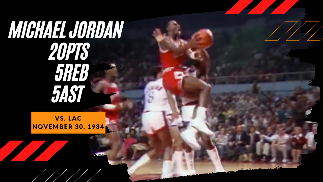 November 30, 1984(11/30/1984),Michael Jordan@LAC,20pts,5reb,5ast