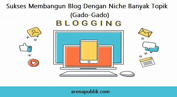 sukses membangun blog gado gado