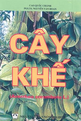 [EBOOK] CÂY KHẾ (Averrhoa caramboia L.), CAO QUỐC CHÁNH VÀ PGS.TS. NGUYỄN VĂN HOAN, NXB NÔNG NGHIỆP