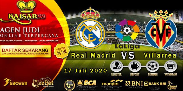 Prediksi Bola Terpercaya Liga Spanyol Real Madrid vs Villarreal 17 Juli 2020
