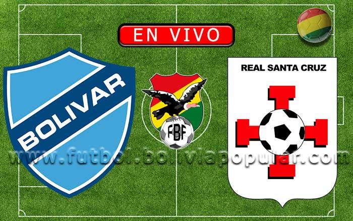 Bolívar vs. Real Santa Cruz