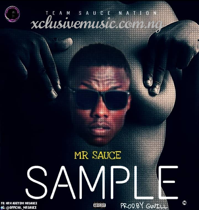 [Music] sample by Mr sauce